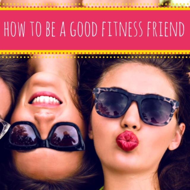How to Be a Good Fitness Friend