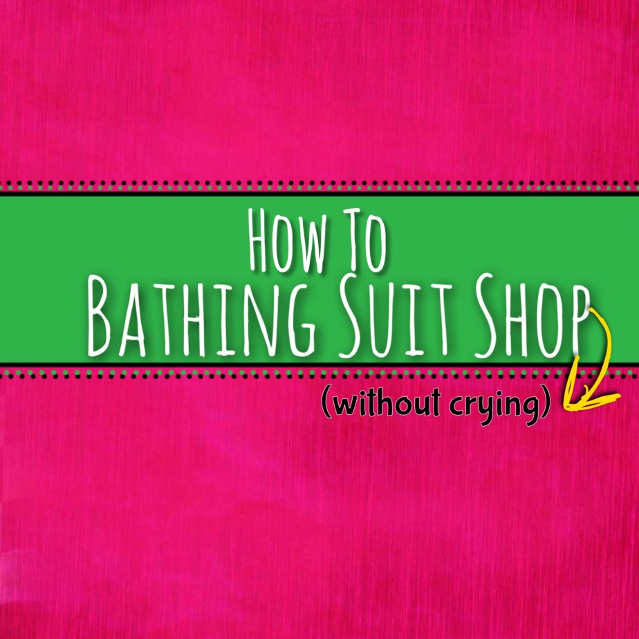 How To Bathing Suit Shop (Without Crying)