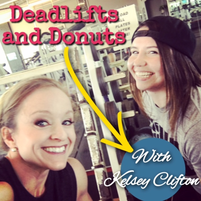 Deadlifts and Donuts with Kelsey Clifton