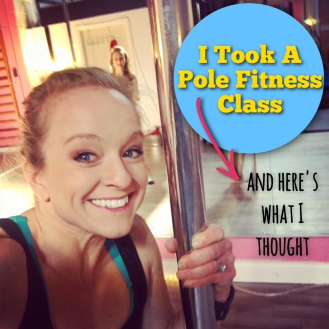 I Took a Pole FitnessClass