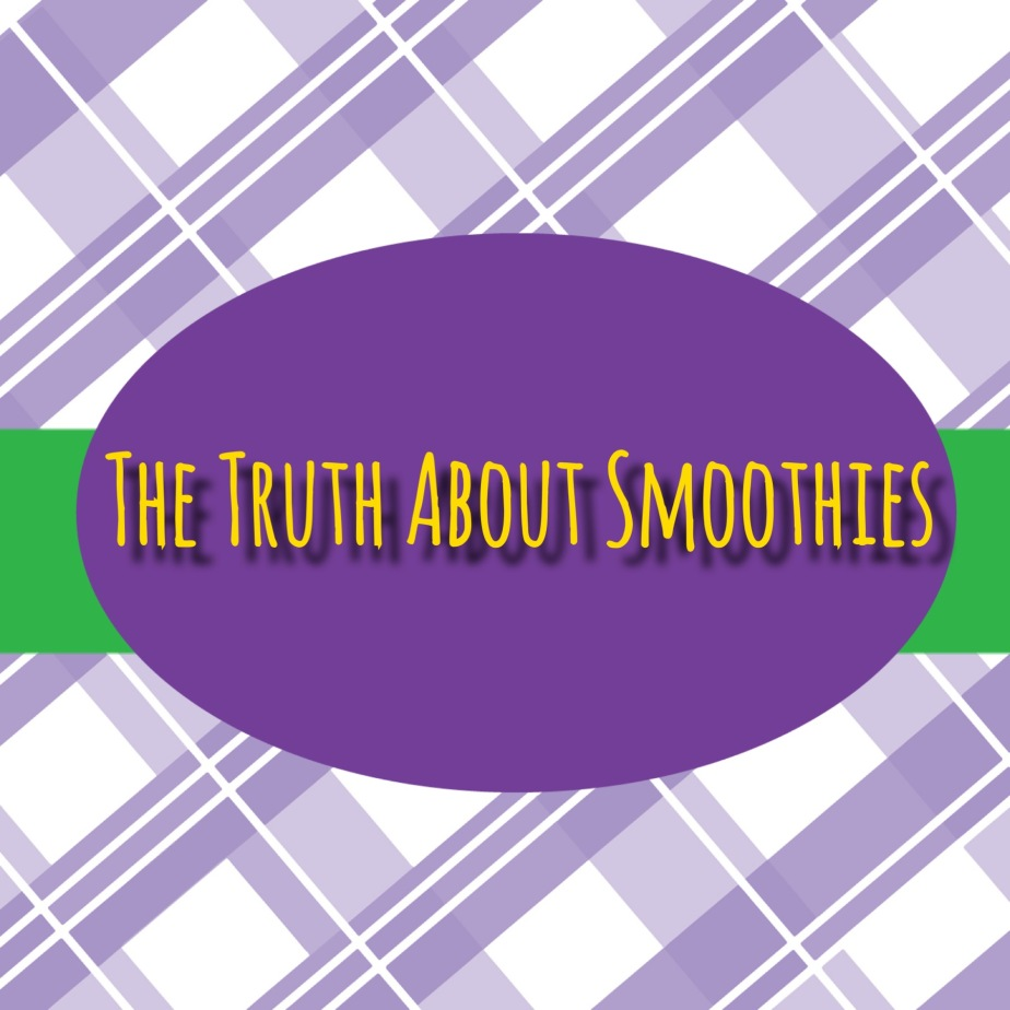 The Truth AboutSmoothies