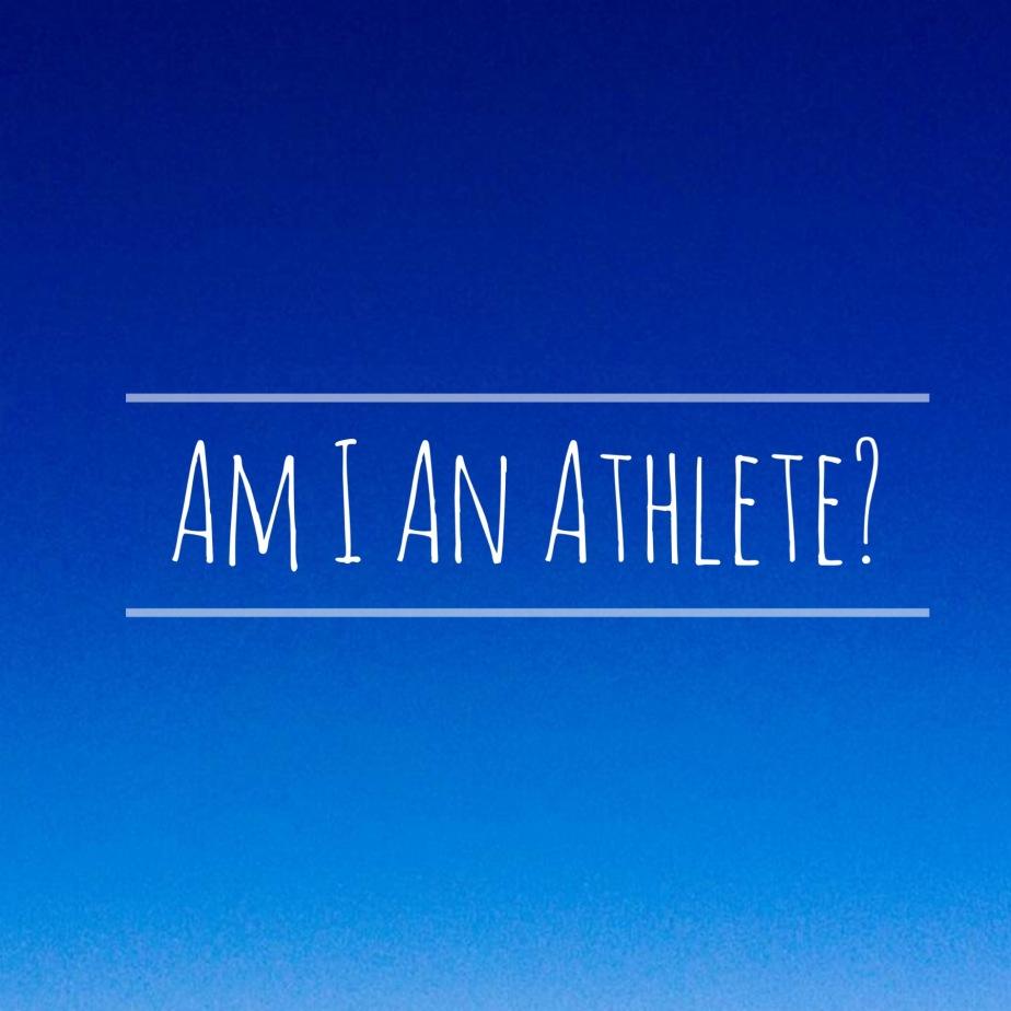 Am I AnAthlete?