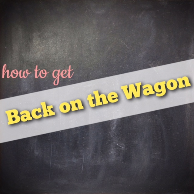 How to Get Back on the Wagon